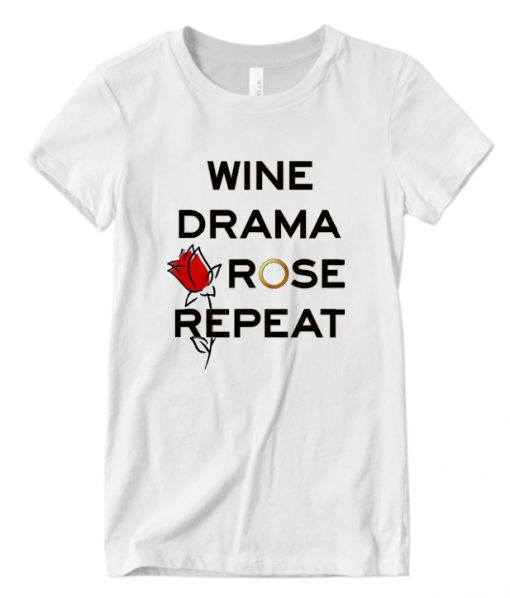 Wine Drama Rose Repeat Bachelor Fans And Lovers LT T Shirt