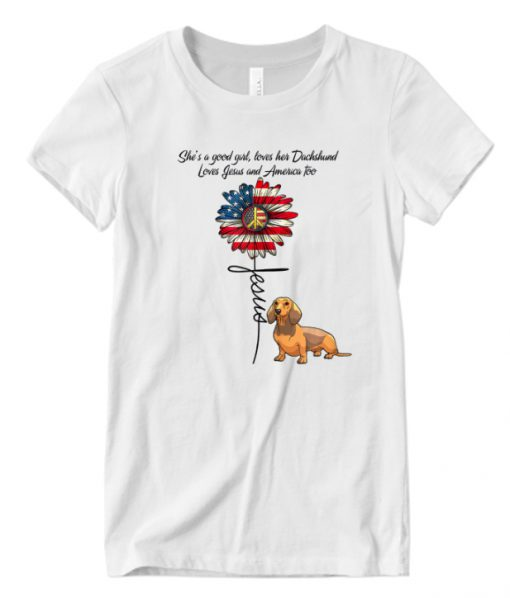 Womens She Good Girl Loves Dachshund Doxie Jesus America Too LT T Shirt