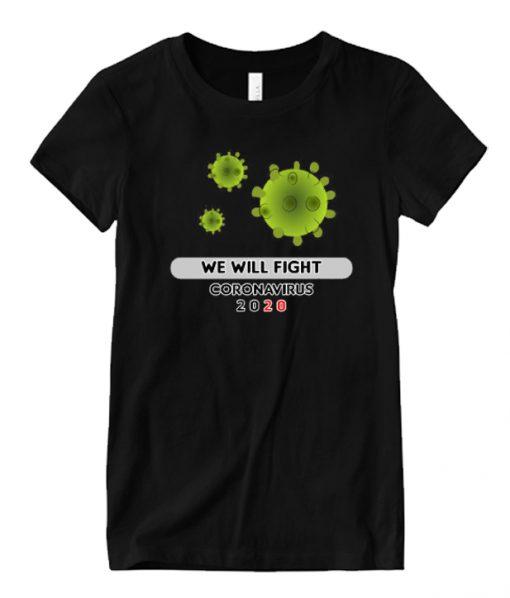 we will fight coronaviurs 2020 LT T Shirt