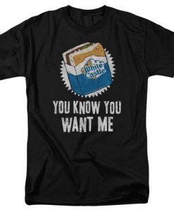 you Know you Want me T Shirt