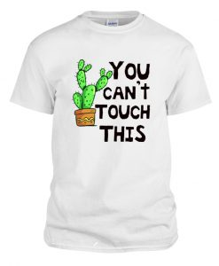 you can't touch this LT T Shirt