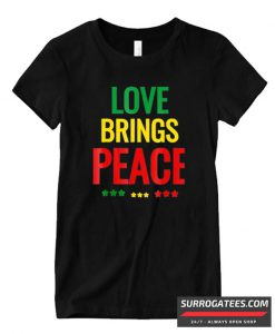 Love Bring Peace One Love Matching T Shirt