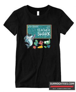 Lovely Emotion Face 6Th Grade Teacher Shark Teaching Matching T Shirt