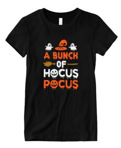 A Bunch Of Hocus Pocus, Its Just Hocus A Bunch Of Pocus Shirt