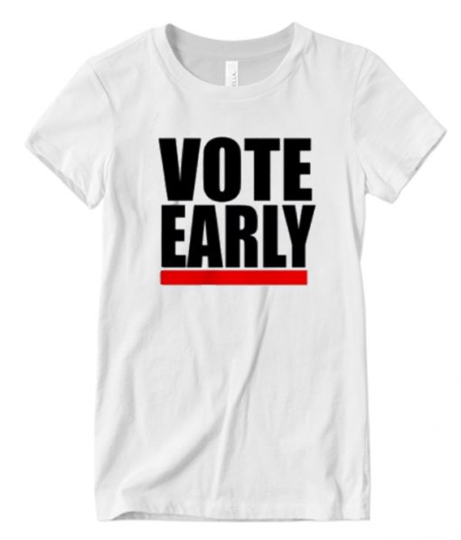 VOTE EARLY Matching T Shirt