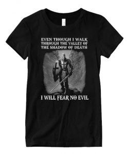 Warrior Of God Crusader I Fear No Evil T Shirt